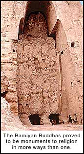 The Bamiyan Buddhas proved to be monuments to religion in more ways than one.
