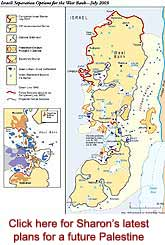 Click here for the latest large scale map of Israeli plans for a future Palestine.